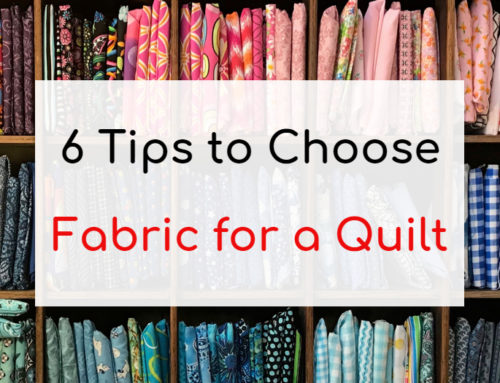 6 Tips to Choose Fabric for a Quilt